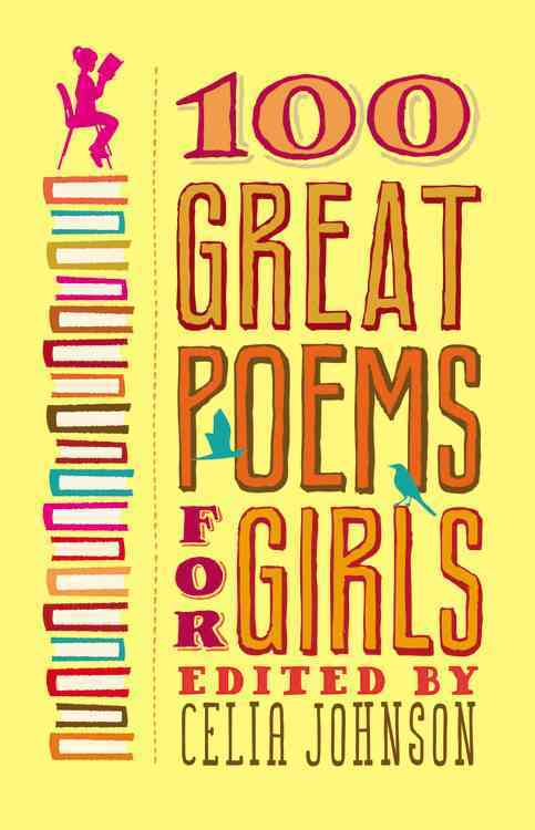 100 Great Poems for Girls By Johnson, Celia (EDT)