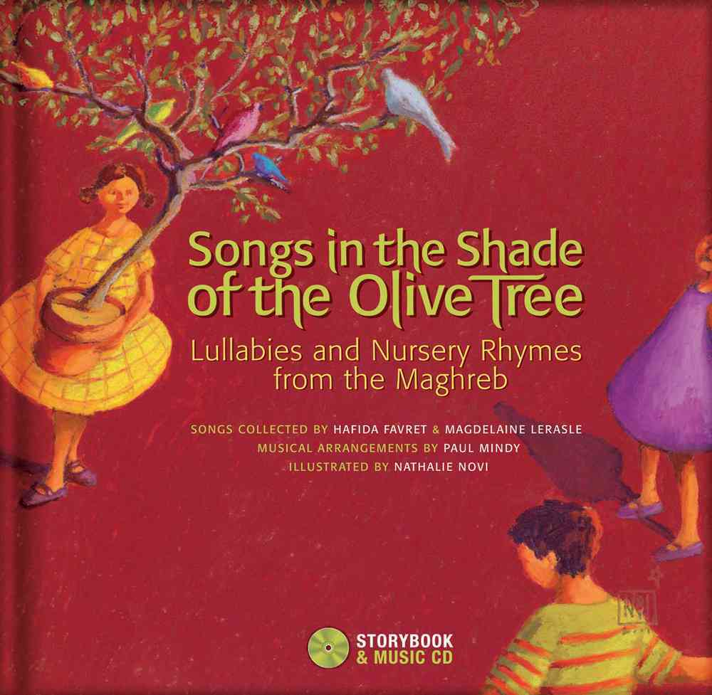 Songs in the Shade of the Olive Tree By Favret, Hafida/ Lerasle, Magdeleine/ Mindy, Paul (CRT)/ Novi, Nathalie (ILT)